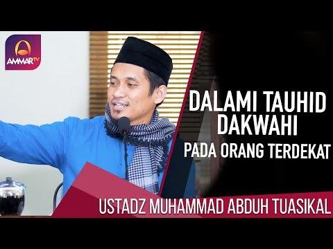 Dalami Tauhid, Dakwahi pada Orang Terdekat - Ustadz Muhammad Abduh Tuasikal