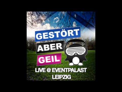 Gestört aber geil live-eventpalast Leipzig