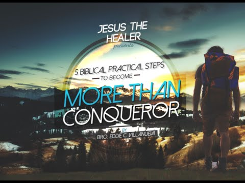 5 Practical steps to become more than conqueror