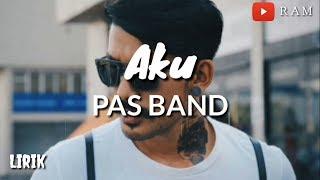 Aku - PAS BAND (Lirik)
