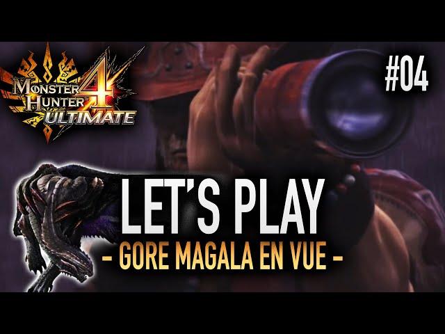 LE GORE MAGALA ENTRE EN SCENE- #04 Let's Play MH4U HD