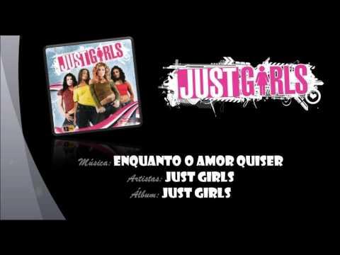 Just Girls - Enquanto o Amor Quiser