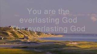 Chris Tomlin - Everlasting God (with lyrics)