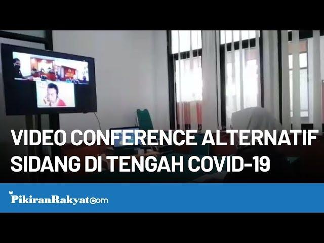 Video Conferene Alternatif Sidang di Tengah COVID19
