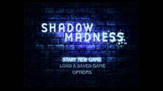 Shadow Madness Soundtrack - [Shadow Madness Theme]