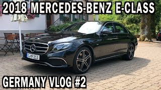 2018 Mercedes Benz E-Class in Germany: VLOG #2