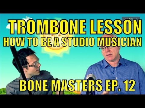 Trombone Lessons: How to become Studio Musician: Bone Masters: Ep. 12 - Alex Iles - Master Class