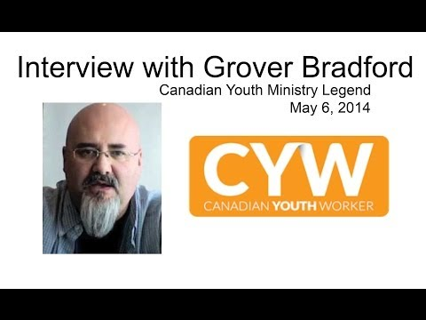 Canadian Youth Worker Interview with Grover Bradford