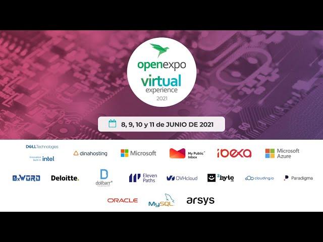 OpenExpo Virtual Experience 2021 - 10 de junio - Día 3 - 15.30 a 20.30 (GMT+2)