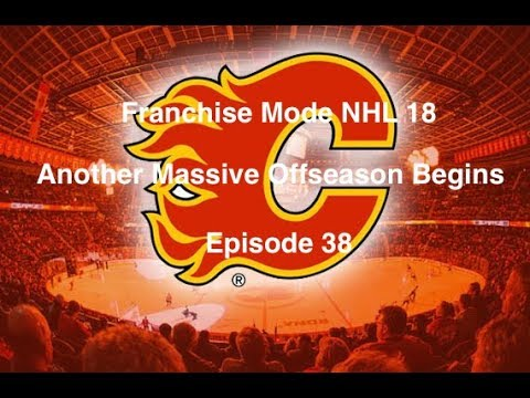 Franchise Mode NHL 18 Calgary Flames - Episode 38- Another Massive Offseason Begins
