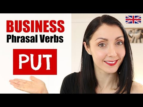 ESL Business English Phrasal Verbs - PUT - English Like A Native