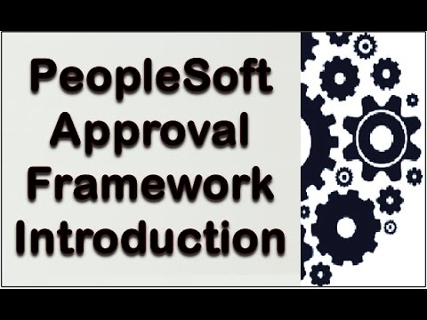 PeopleSoft Approval Framework Introduction