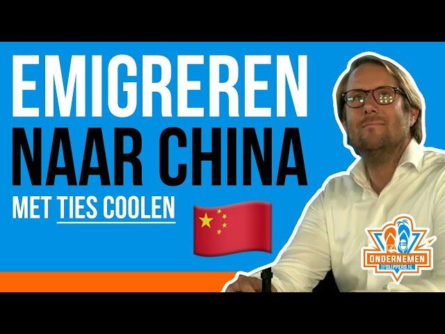 🇨🇳 Emigreren naar China met Ties Coolen