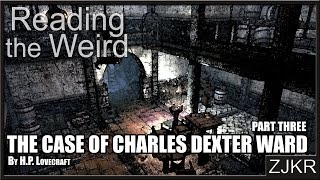 The Case Of Charles Dexter Ward by HP Lovecraft, part 3 - Reading The Weird #13