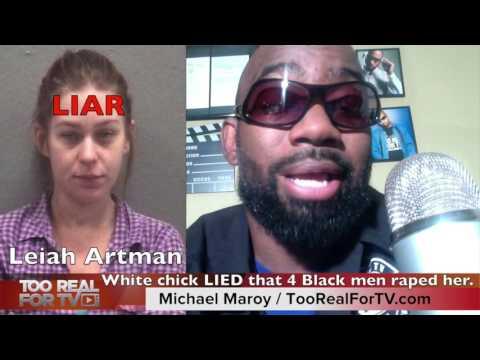 Leiah Artman: White woman lied about being raped by 4 black men.
