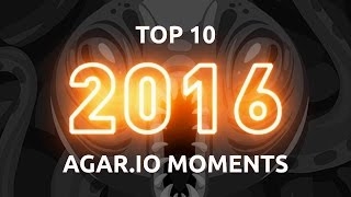 TOP 10 AGARIO BEST MOMENTS 2016 / 2016 in Agar.io