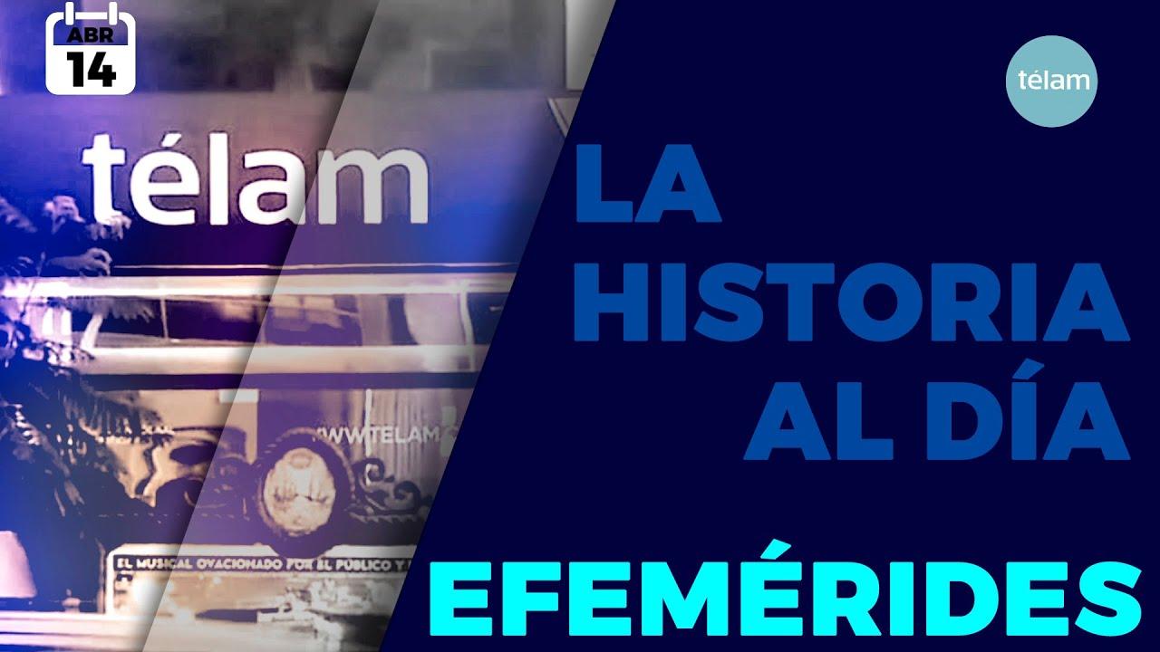 HISTORIA DEL DIA (EFEMÉRIDES 14 DE ABRIL)