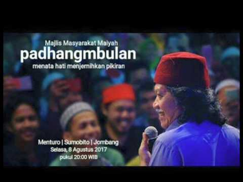 Padhang Mbulan 8 Agustus 2017 Cak Nun Full Audio