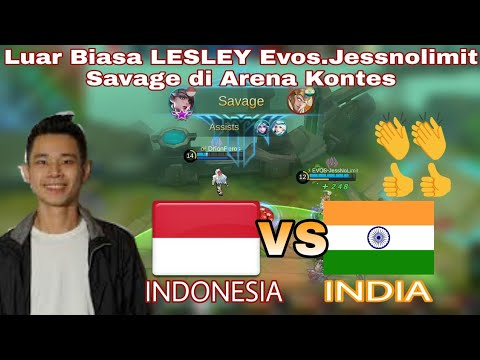LESLEY EVOS.JESS NO LIMIT SAVAGE !! di Arena Kontes INDONESIA VS INDIA Match 2 Mobile Legend
