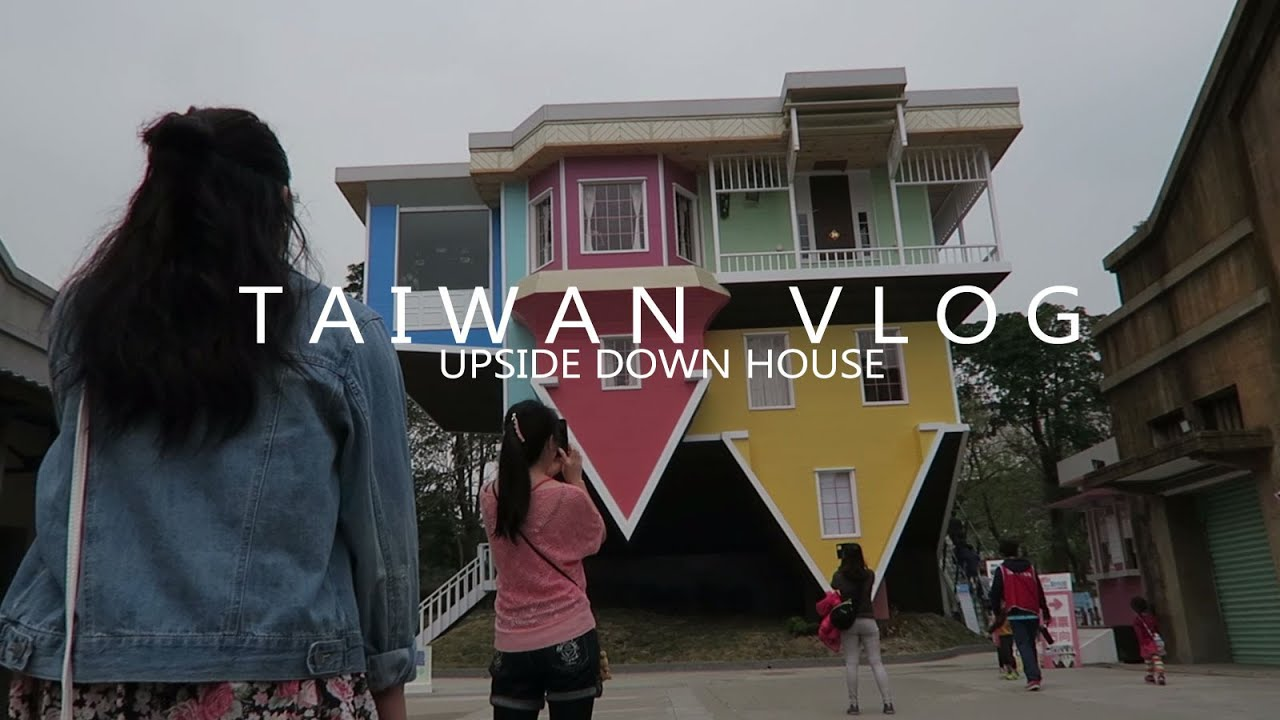 The Upside Down House upside down house taipei (華山1914文創園區) | taiwan vlog - youtube