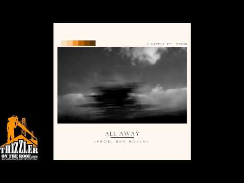 J. Lately ft. TiRon - All Away [Prod. Ben Rosen] [Thizzler.com]
