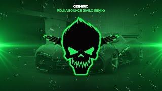 Ciisnero - Polka Bounce (Bailo Remix) [Bass Boosted]