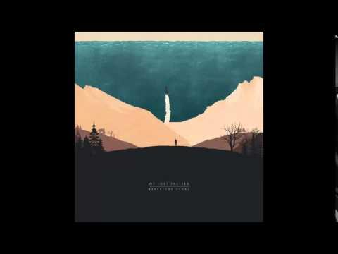 We Lost The Sea - Departure Songs (Full Album)