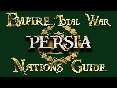 Lets Play - Empire Total War (DM)  - Nations Guide  - PERSIA!!