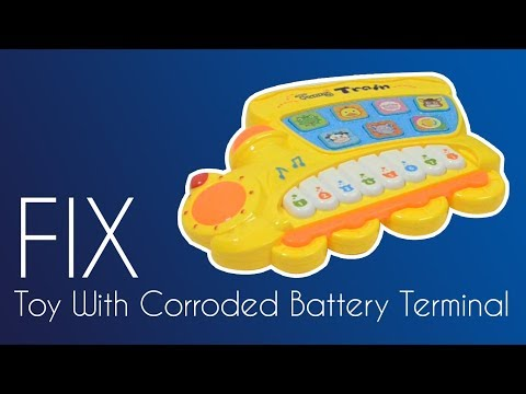 FIX Toy With Corroded Battery Terminal