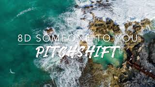 8D Someone To You — BANNERS | PitchShift