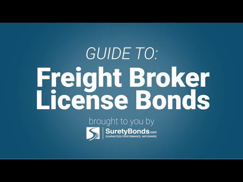 Guide to: Freight Broker License Bonds