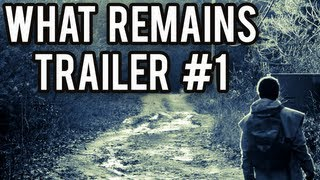 What Remains Trailer #1