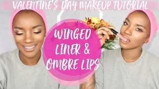 VALENTINES DAY MAKEUP TUTORIAL   WING EYELINER WITH OMBRE LIPS   BEAUTY BY KANDI