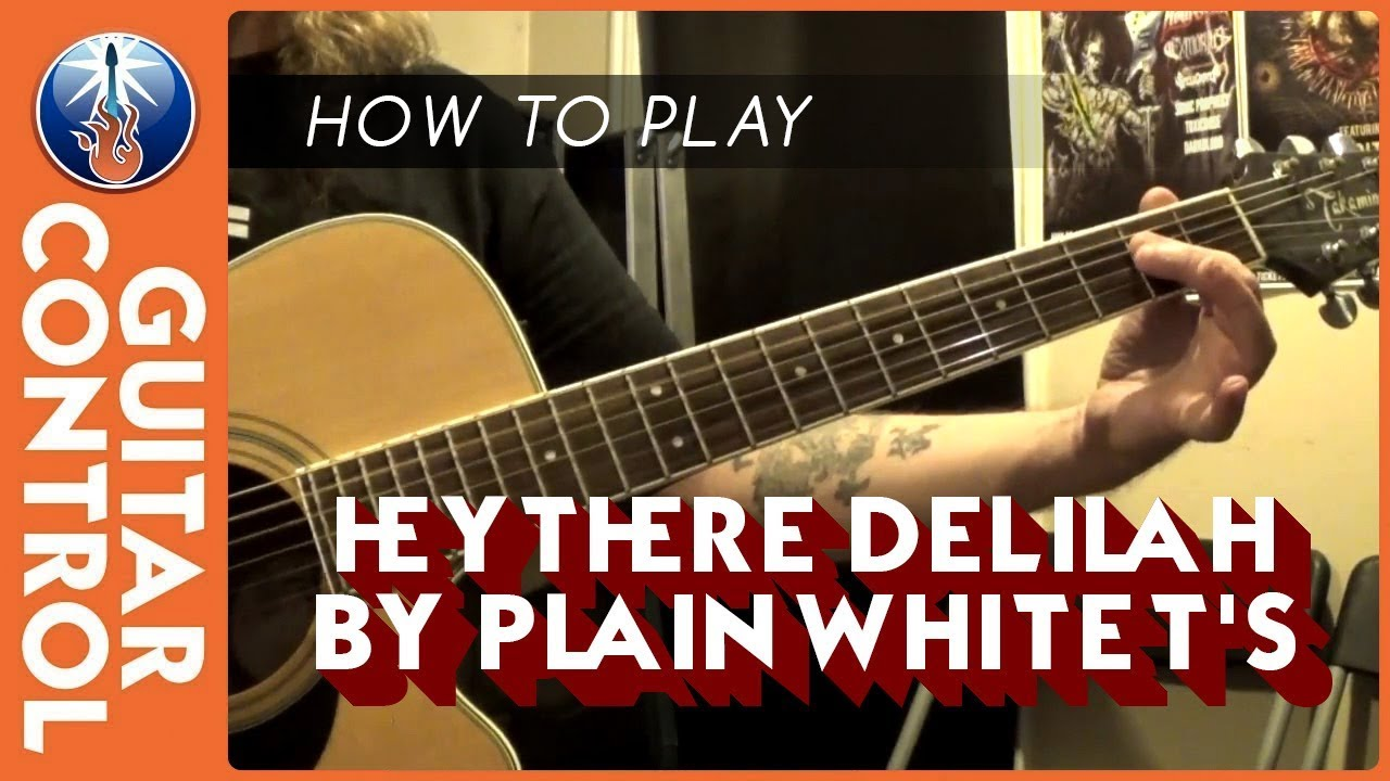 How To Play Hey There Delilah By Plain White Ts Youtube