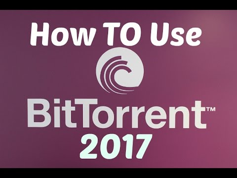 How To Use BitTorrent - 2017