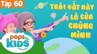 Mầm Chồi Lá Tập 60 - Trái Đất Này Là Của Chúng Mình | Nhạc Thiếu Nhi |Vietnamese Song For Kids