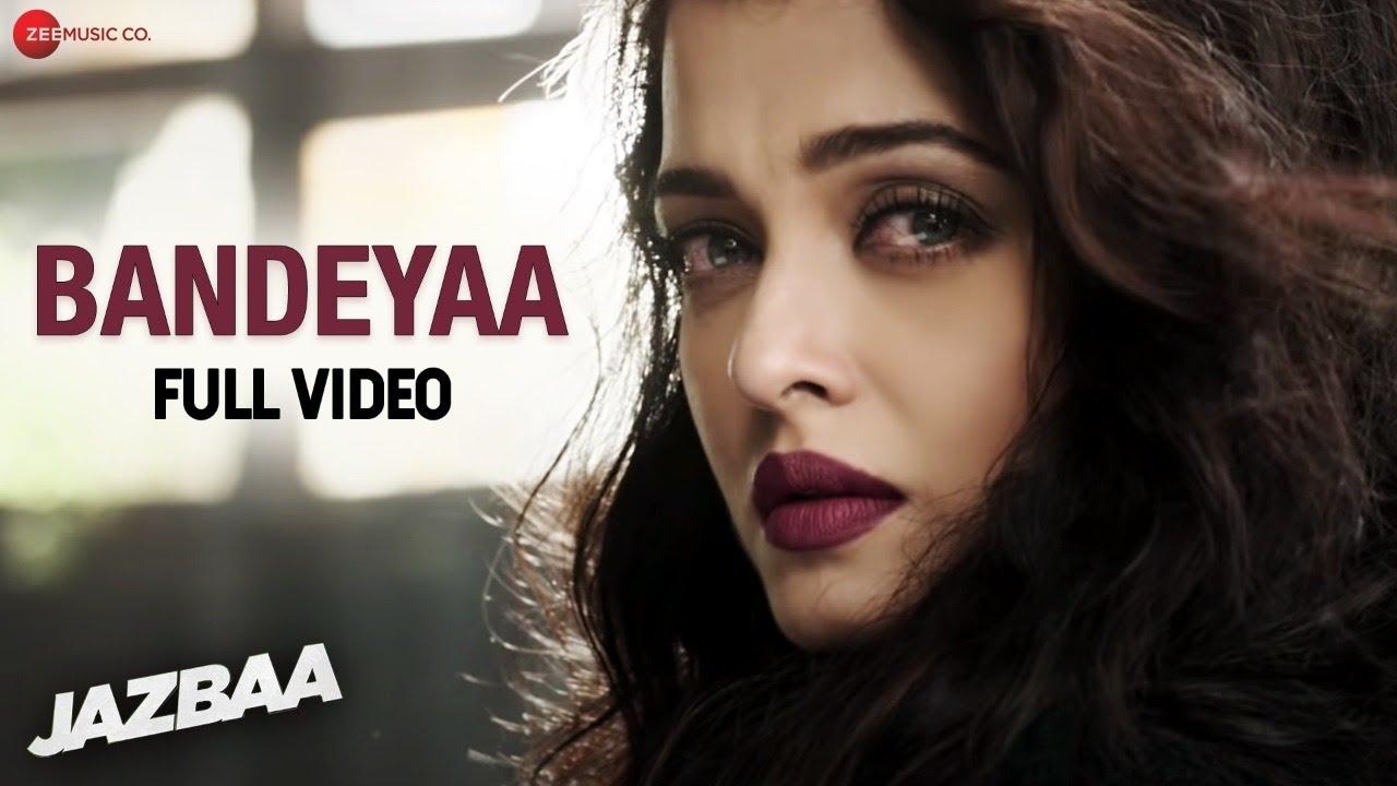 Download Bandeyaa - Full Video   Jazbaa   Aishwarya Rai Bachchan   Amjad-Nadeem  Sanjay Gupta  Jubin Nautiyal
