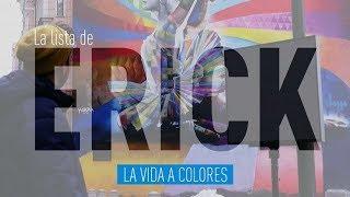 La vida a colores - La lista de Erick