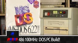 486 100MHz MS-DOS PC Build!