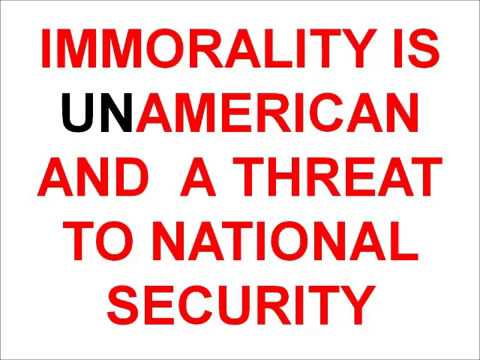 """Immorality is UN-American and a Threat to National Security !"""