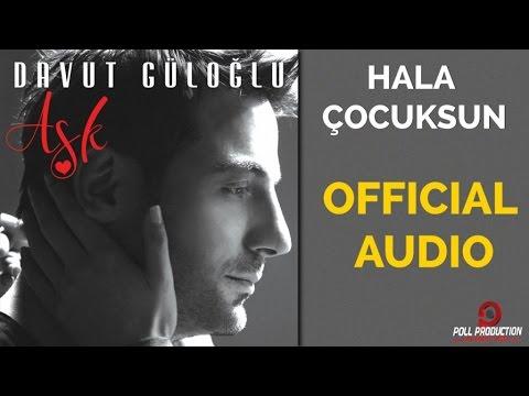 Davut Güloğlu - Hala Çocuksun
