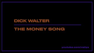 Dick Walter - The Money Song