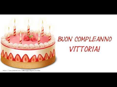 Tanti Auguri Di Buon Compleanno Vittoria Youtube