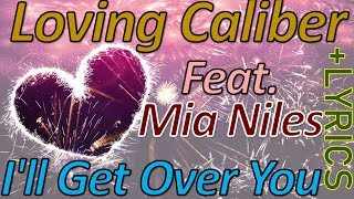 Gambar cover I'll Get Over You - Loving Caliber feat. Mia Niles+ LYRICS (Acoustic/Indie Pop)