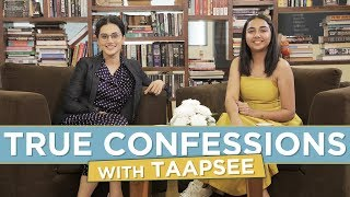 True Confessions Ft Taapsee | #RealTalkTuesday | MostlySane