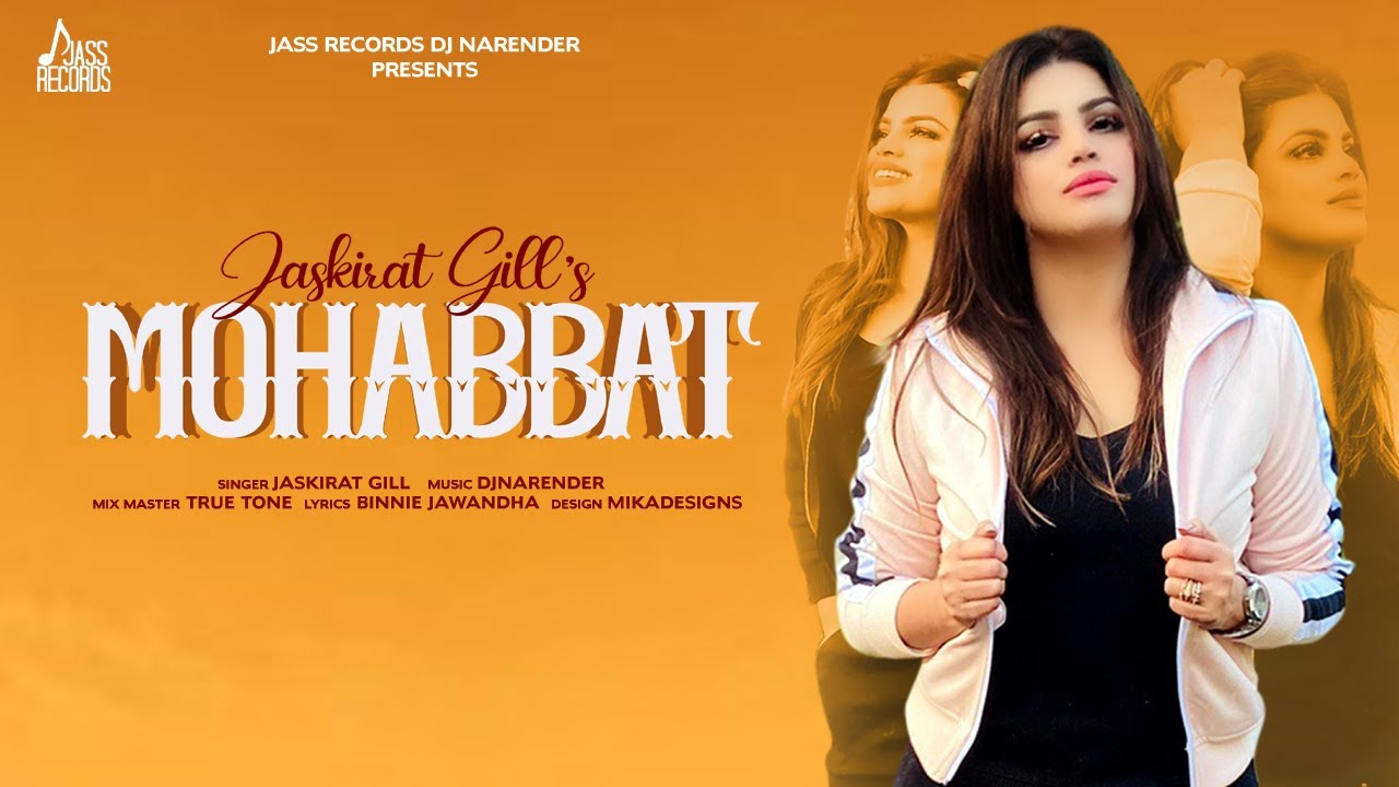 Mohabbat   (Full Video)   Jaskirat Gill   New Punjabi Songs 2020    Jass Records