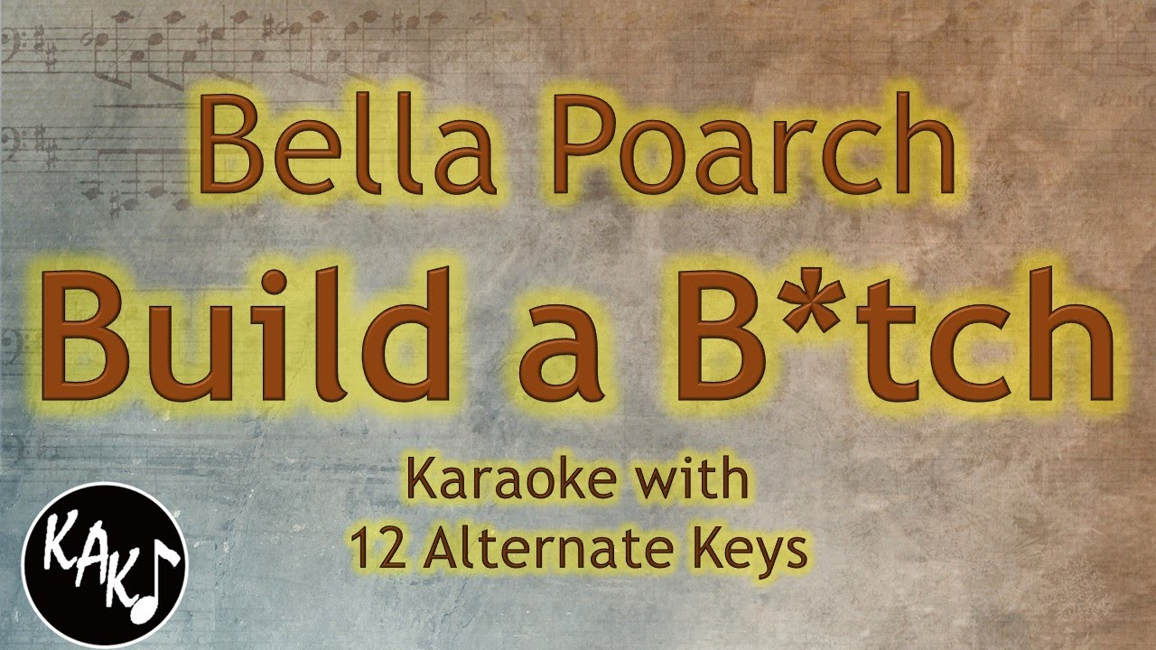 Build a B*tch Karaoke - Bella Poarch Build a Bitch Instrumental Lower Higher Male Original Key