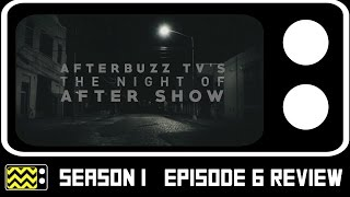 The Night Of Season 1 Episode 6 Review & After Show | AfterBuzz TV