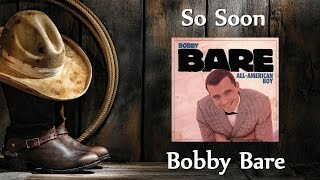 Watch Bobby Bare So Soon video