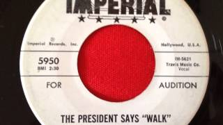 "BERNA-DEAN...THE PRESIDENT SAYS  ""WALK"" ...IMPERIAL"